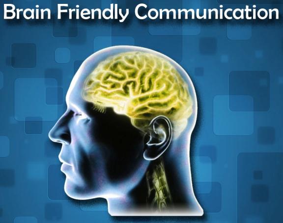 Brain Friendly Communication